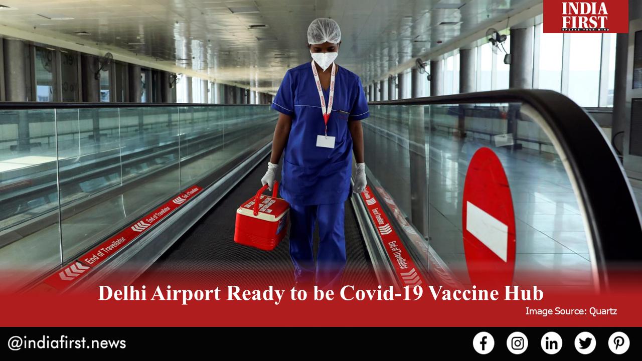 Delhi Airport Ready to be Covid-19 Vaccine Hub