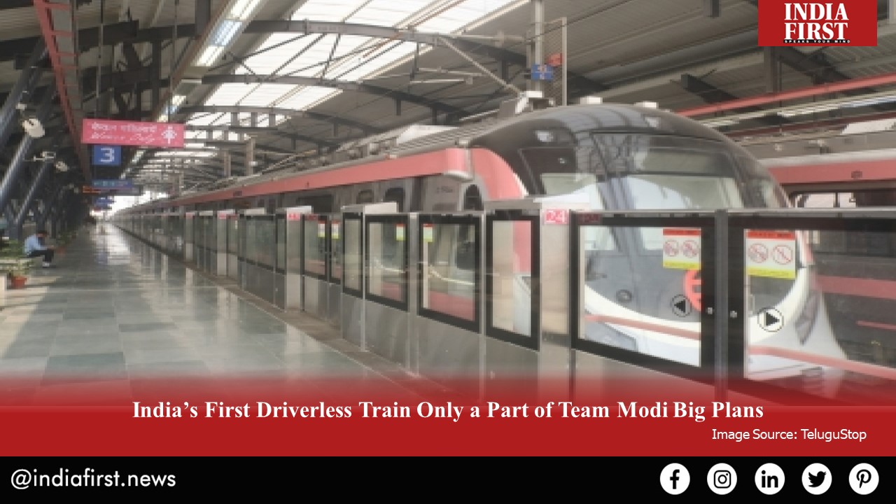 India's First Driverless Train Only a Part of Team Modi Big Plans