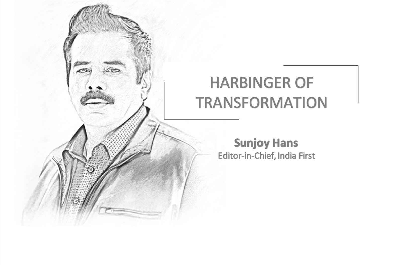 HARBINGER OF Transformation- Sunjoy Hans