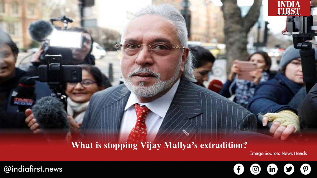 What is stopping Vijay Mallya's extradition?
