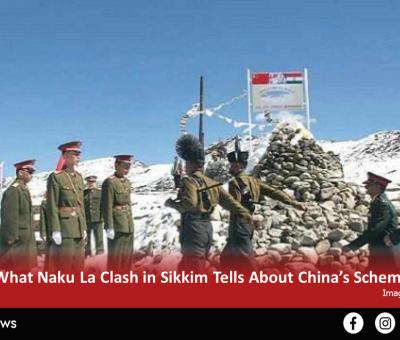 Naku La Clash in Sikkim Tells About China's Scheme